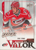 2008-09 MVP - ERIC STAAL #MV15 MARKED BY VALOR