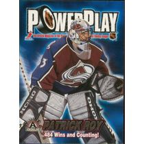 2001-02 ADRENALINE - PATRICK ROY #9 POWER PLAY
