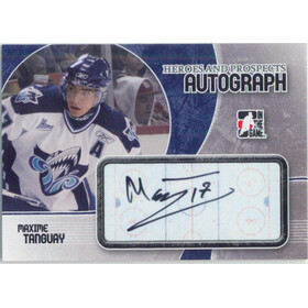 2007-08 HEROES AND PROSPECTS - MAXIME TANGUAY #A-MT AUTOGRAPH