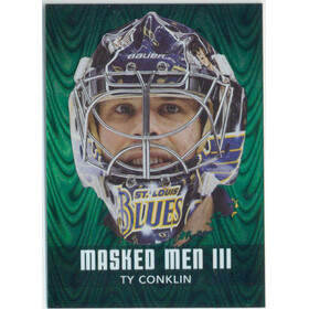 2010-11 BETWEEN THE PIPES - TY CONKLIN #MM-15 MASKED MEN III EMERALD /340