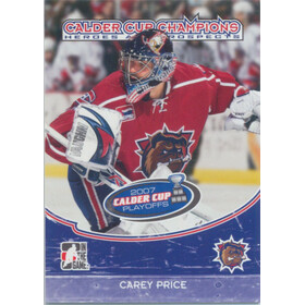2007-08 HEROES AND PROSPECTS - CAREY PRICE #CC-09 CALDER CUP CHAMPIONS